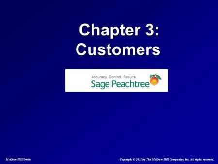 Chapter 3: Customers Chapter 3: Customers McGraw-Hill/Irwin Copyright © 2011 by The McGraw-Hill Companies, Inc. All rights reserved.