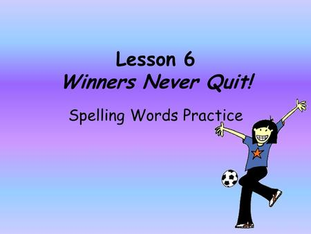 Lesson 6 Winners Never Quit!