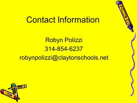 Contact Information Robyn Polizzi 314-854-6237