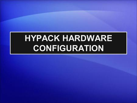 HYPACK HARDWARE CONFIGURATION