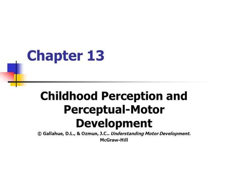 Chapter 13 Childhood Perception and Perceptual-Motor Development