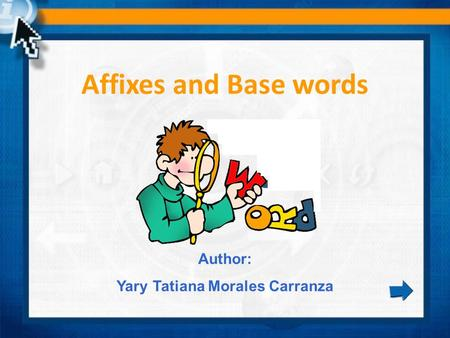 Affixes and Base words Author: Yary Tatiana Morales Carranza.