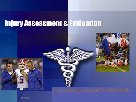 Injury Assessment & Evaluation 10/8/20151