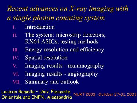 Recent advances on X-ray imaging with a single photon counting system I. Introduction II. The system: microstrip detectors, RX64 ASICs, testing methods.