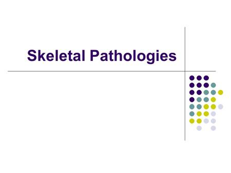 Skeletal Pathologies. TERMS FOR REVIEW Periosteum Diaphysis Epiphysis Endosteum Compact Bone Haversian systems Cancellous bones Epiphyseal cartilage Osteoblasts/osteoclasts.