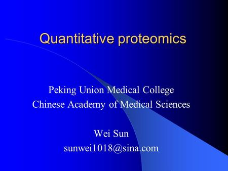 Quantitative proteomics Peking Union Medical College Chinese Academy of Medical Sciences Wei Sun