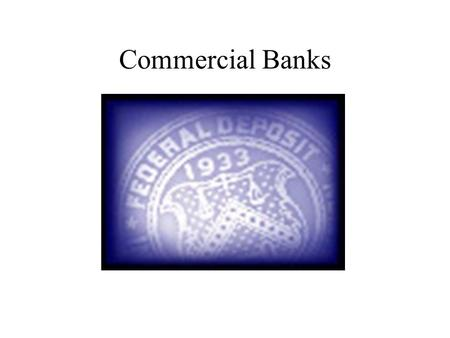 Commercial Banks.