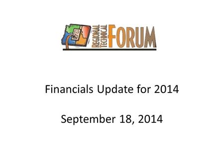 Financials Update for 2014 September 18, 2014. Current Status of 2014 Work Plan Not-yet-committed tasks soon to be underway: Task Order for HVAC Interaction.