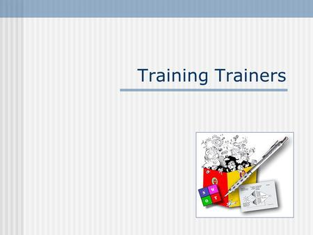 Training Trainers. Workshop Goals  Better understand the concepts of skills-base adults learning  Acquire the skills to facilitate a range of interactive.