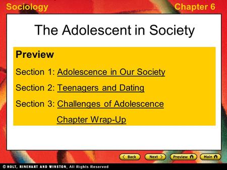 SociologyChapter 6 The Adolescent in Society Preview Section 1: Adolescence in Our SocietyAdolescence in Our Society Section 2: Teenagers and DatingTeenagers.