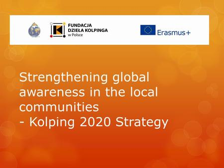 Strengthening global awareness in the local communities - Kolping 2020 Strategy.