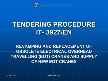 TENDERING PROCEDURE IT- 3927/EN