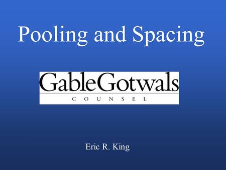 Pooling and Spacing Eric R. King.