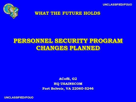 PERSONNEL SECURITY PROGRAM CHANGES PLANNED