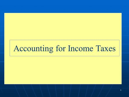 1 Accounting for Income Taxes. 2 After studying this, you should be able to: Identify differences between pretax financial income and taxable income.