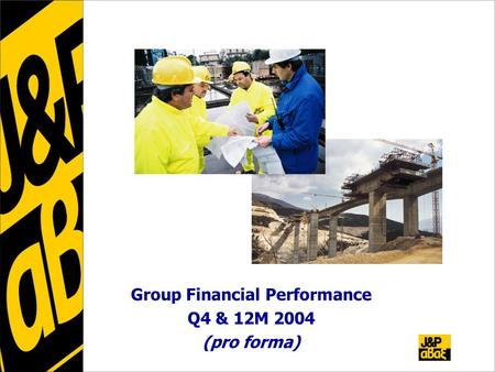Group Financial Performance Q4 & 12M 2004 (pro forma)