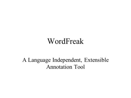 WordFreak A Language Independent, Extensible Annotation Tool.