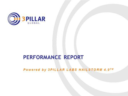 Powered by 3PILLAR LABS HAILSTORM 4.0 TM PERFORMANCE REPORT.
