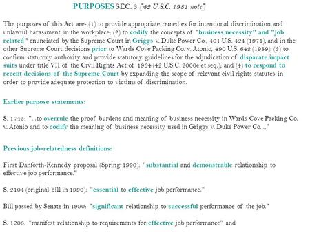 PURPOSES SEC. 3 [42 U.S.C. 1981 note] The purposes of this Act are- (1) to provide appropriate remedies for intentional discrimination and unlawful harassment.