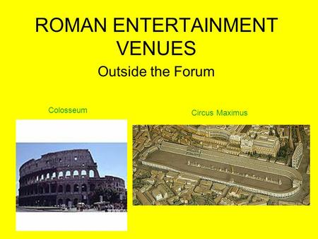ROMAN ENTERTAINMENT VENUES