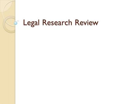 Legal Research Review. How Cases are Published Court makes decision ◦ Will either be published or not (oral reasons) May go directly to an OFFICIAL reporter.
