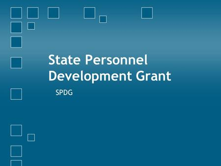 State Personnel Development Grant SPDG. Project Goals Improve outcomes for students by: − Increasing skill of educators using research/evidence-based.