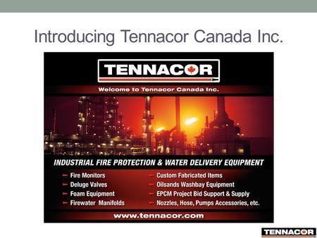Introducing Tennacor Canada Inc.. Who We Are Brad Annett – Owner, Business Manager.
