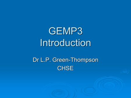 GEMP3 Introduction Dr L.P. Green-Thompson CHSE. Clinical Rotations  Internal Medicine  Surgery  Obstetrics  Paediatrics  Mixed I – Psychiatry, Family.