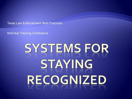 Texas Law Enforcement Best Practices Mid Year Training Conference.