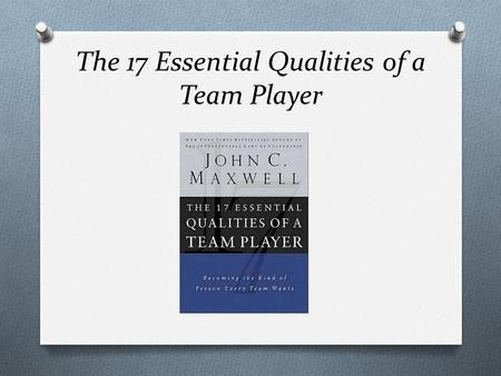 The 17 Essential Qualities of a Team Player. We're Stylin' Now…