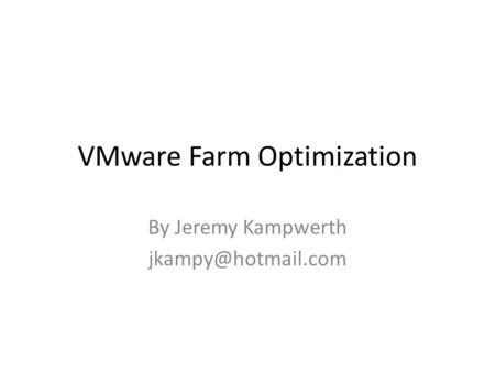 VMware Farm Optimization By Jeremy Kampwerth