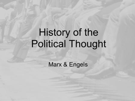 "History of the Political Thought Marx & Engels. The Revolution Recap: The Communist Vision –""Bourgeois"" Freedom –Communist Freedom The Road to Freedom."