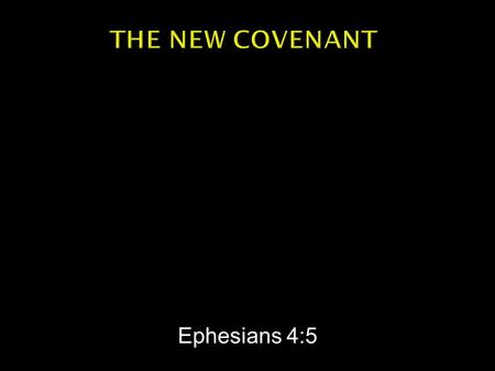 "Ephesians 4:5.  From Latin: TESTAMENTUM = A will  Greek: DIATHEKE – ""will"" or ""covenant""  Old Testament = covenant through Moses  New Testament ="