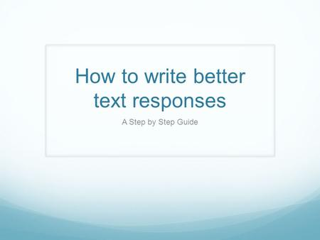 How to write better text responses A Step by Step Guide.