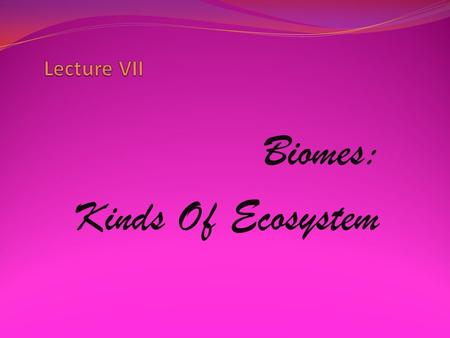 Biomes: Kinds Of Ecosystem