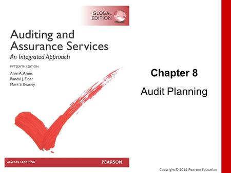 Copyright © 2014 Pearson Education Chapter 8 Audit Planning.
