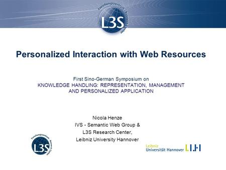 Personalized Interaction with Web Resources First Sino-German Symposium on KNOWLEDGE HANDLING: REPRESENTATION, MANAGEMENT AND PERSONALIZED APPLICATION.