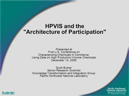 HPVIS and the Architecture of Participation Presented at First U.S. Conference on Characterizing Chemicals In Commerce: Using Data on High Production.