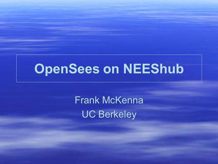 OpenSees on NEEShub Frank McKenna UC Berkeley. Bell's Law Bell's Law of Computer Class formation was discovered about 1972. It states that technology.