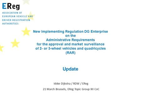 New Implementing Regulation DG Enterprise on the Administrative Requirements for the approval and market surveillance of 2- or 3-wheel vehicles and quadricycles.