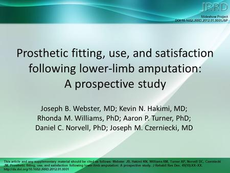 This article and any supplementary material should be cited as follows: Webster JB, Hakimi KN, Williams RM, Turner AP, Norvell DC, Czerniecki JM. Prosthetic.