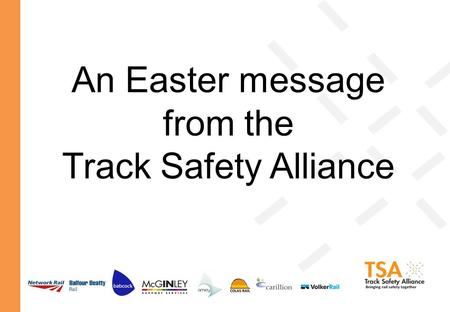 An Easter message from the Track Safety Alliance.