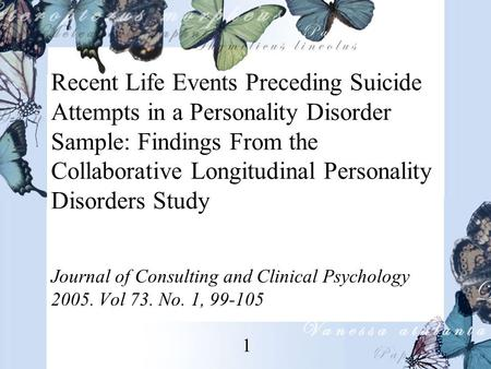 Recent Life Events Preceding Suicide Attempts in a Personality Disorder Sample: Findings From the Collaborative Longitudinal Personality Disorders Study.