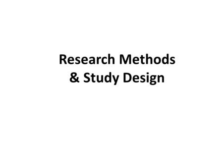 Research Methods & Study Design