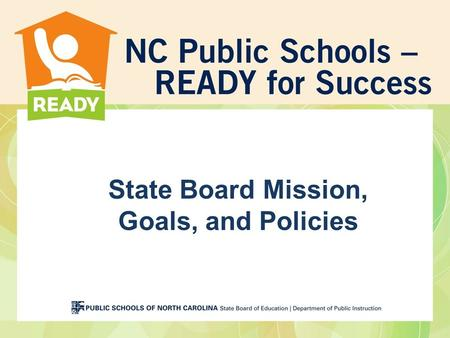 State Board Mission, Goals, and Policies
