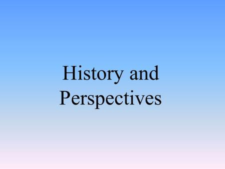History and Perspectives. Modern Psychology's Nineteenth-Century Roots.