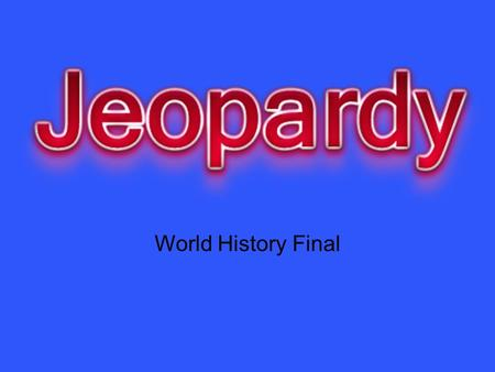 World History Final. Bring OutYour DeadCrusaders Lords and Lady's Castle 10 20 30 40 50.
