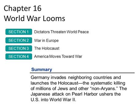 Chapter 16 World War Looms Summary Germany Invades Neighboring Countries And Launches The Holocaust