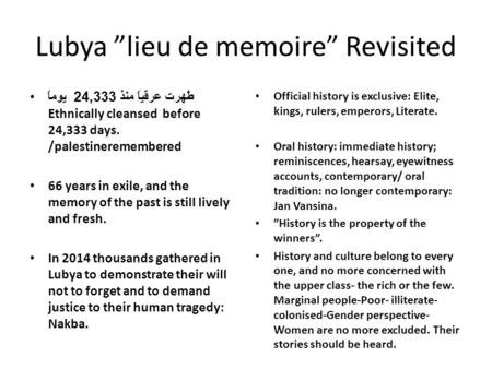 "Lubya ""lieu de memoire"" Revisited طُهرت عرقياً منذ 24,333 يوماً Ethnically cleansed before 24,333 days. /palestineremembered 66 years in exile, and the."
