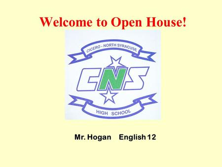 Welcome to Open House! Mr. HoganEnglish 12. Course Introduction English 12 Regents English 12 is a course designed for students who plan on pursuing their.
